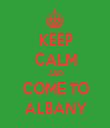 KEEP CALM AND COME TO ALBANY - Personalised Tea Towel: Premium