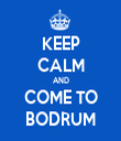 KEEP CALM AND COME TO BODRUM - Personalised Tea Towel: Premium