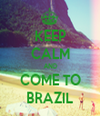 KEEP CALM AND COME TO BRAZIL - Personalised Tea Towel: Premium
