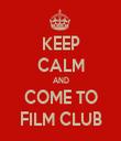 KEEP CALM AND COME TO FILM CLUB - Personalised Tea Towel: Premium