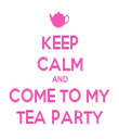KEEP CALM AND COME TO MY TEA PARTY - Personalised Tea Towel: Premium