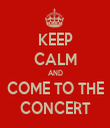 KEEP CALM AND COME TO THE CONCERT - Personalised Tea Towel: Premium