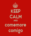 KEEP CALM AND comemore comigo - Personalised Tea Towel: Premium