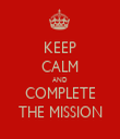 KEEP CALM AND COMPLETE THE MISSION - Personalised Tea Towel: Premium