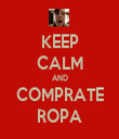 KEEP CALM AND COMPRATE ROPA - Personalised Tea Towel: Premium