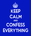 KEEP CALM AND CONFESS EVERYTHING - Personalised Tea Towel: Premium