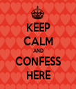 KEEP CALM AND CONFESS HERE - Personalised Tea Towel: Premium