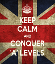 KEEP CALM AND CONQUER 'A' LEVELS - Personalised Tea Towel: Premium