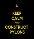KEEP CALM AND CONSTRUCT  PYLONS - Personalised Tea Towel: Premium