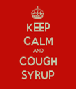 KEEP CALM AND COUGH SYRUP - Personalised Tea Towel: Premium