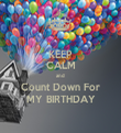 KEEP CALM and Count Down For MY BIRTHDAY - Personalised Tea Towel: Premium