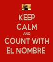KEEP CALM AND COUNT WITH EL NOMBRE  - Personalised Tea Towel: Premium