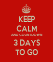 KEEP CALM AND COUNTDOWN 3 DAYS TO GO - Personalised Tea Towel: Premium