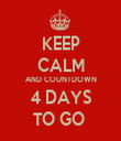 KEEP CALM AND COUNTDOWN 4 DAYS TO GO  - Personalised Tea Towel: Premium