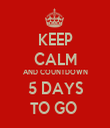 KEEP CALM AND COUNTDOWN 5 DAYS TO GO  - Personalised Tea Towel: Premium