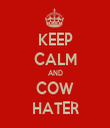 KEEP CALM AND COW HATER - Personalised Tea Towel: Premium