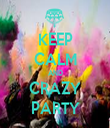 KEEP CALM AND CRAZY PARTY - Personalised Tea Towel: Premium