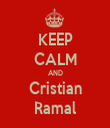 KEEP CALM AND Cristian Ramal - Personalised Tea Towel: Premium