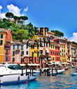 KEEP CALM AND CRUISE  THE MED - Personalised Tea Towel: Premium