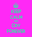 KEEP CALM AND CRY FOREVER - Personalised Tea Towel: Premium