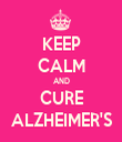 KEEP CALM AND CURE ALZHEIMER'S - Personalised Tea Towel: Premium