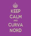 KEEP CALM AND CURVA NORD - Personalised Tea Towel: Premium
