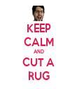 KEEP CALM AND CUT A RUG - Personalised Tea Towel: Premium