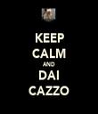KEEP CALM AND DAI CAZZO - Personalised Tea Towel: Premium