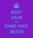 KEEP CALM AND DAME UNOS  BESOS - Personalised Tea Towel: Premium