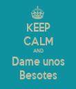 KEEP CALM AND Dame unos Besotes - Personalised Tea Towel: Premium