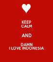 KEEP CALM AND DAMN I LOVE INDONESIA - Personalised Tea Towel: Premium