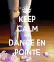 KEEP CALM AND DANCE EN POINTE - Personalised Tea Towel: Premium