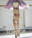 KEEP CALM AND DANCE FOR GOD - Personalised Tea Towel: Premium
