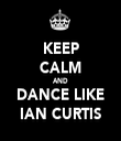 KEEP CALM AND DANCE LIKE IAN CURTIS - Personalised Tea Towel: Premium