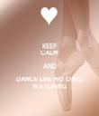 KEEP CALM AND DANCE LIKE NO ONES  WATCHING  - Personalised Tea Towel: Premium
