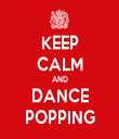 KEEP CALM AND DANCE POPPING - Personalised Tea Towel: Premium