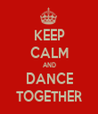 KEEP CALM AND DANCE TOGETHER - Personalised Tea Towel: Premium