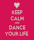 KEEP CALM AND DANCE YOUR LIFE  - Personalised Tea Towel: Premium