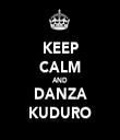 KEEP CALM AND DANZA KUDURO - Personalised Tea Towel: Premium