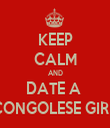 KEEP CALM AND DATE A  CONGOLESE GIRL - Personalised Tea Towel: Premium