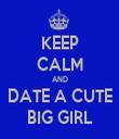 KEEP CALM AND DATE A CUTE BIG GIRL - Personalised Tea Towel: Premium