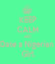 KEEP CALM AND Date a Nigerian  Girl - Personalised Tea Towel: Premium