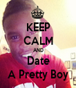 KEEP CALM AND Date A Pretty Boy - Personalised Tea Towel: Premium