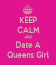 KEEP CALM AND Date A Queens Girl - Personalised Tea Towel: Premium