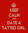 KEEP CALM AND DATE A TATTED GIRL  - Personalised Tea Towel: Premium