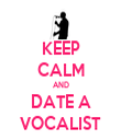 KEEP CALM AND DATE A VOCALIST - Personalised Tea Towel: Premium