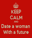 KEEP CALM AND Date a woman  With a future - Personalised Tea Towel: Premium