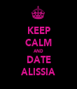 KEEP CALM AND DATE ALISSIA - Personalised Tea Towel: Premium