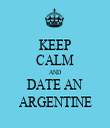 KEEP CALM AND DATE AN ARGENTINE - Personalised Tea Towel: Premium