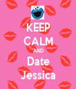 KEEP CALM AND Date Jessica - Personalised Tea Towel: Premium